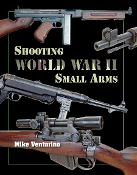 Shooting World War II Small Arms - by Mike Venturino