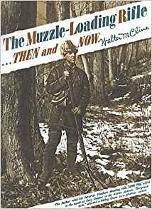 The Muzzleloading Rifle, Then and Now by Walter M. Cline